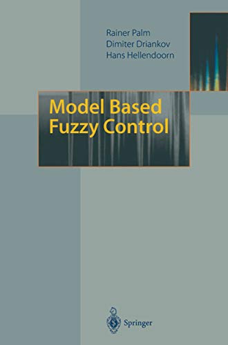Model Based Fuzzy Control: Fuzzy Gain Schedulers and Sliding Mode Fuzzy Controllers (English Edition)