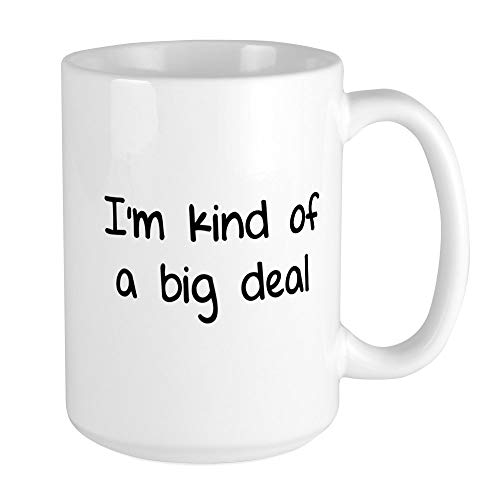 CafePress I'm Kind Of A Big Deal Large Mug Coffee Mug, Large 15 oz. White Coffee Cup