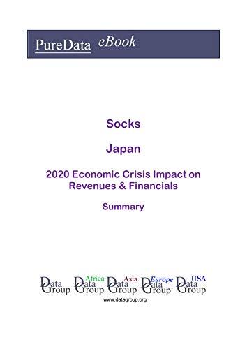 Socks Japan Summary: 2020 Economic Crisis Impact on Revenues & Financials (English Edition)