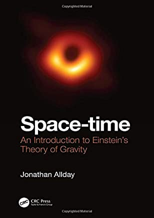 Space-time: An Introduction to Einsteins Theory of Gravity