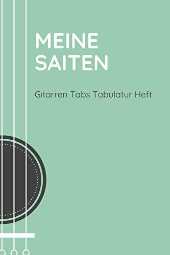 Meine Saiten - Gitarren Tabs Tabulatur Heft: A5 Blanko Tabulatur Heft | Notenheft | Gitarre Tabulatur Block | Gitarrenheft | Gitarrengriffe | ... Musiker, Kinder, Männer und Frauen