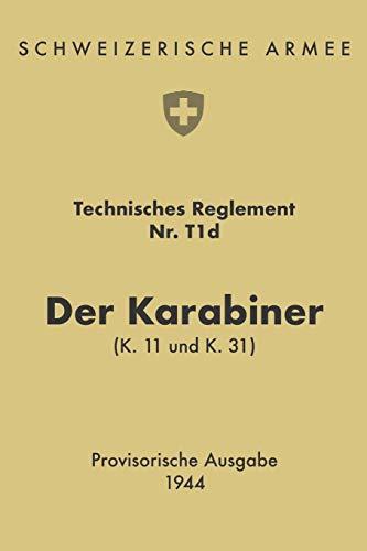 Der Karabiner K11 und K31: Technisches Reglement