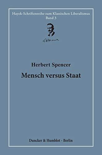 Mensch versus Staat.: Hrsg. und übersetzt von Hardy Bouillon. (Hayek-Schriftenreihe zum Klassischen Liberalismus, Band 3)