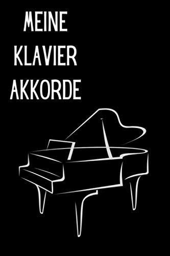 Meine Klavier Akkorde: Auf 120 Seiten finden Sie je 3 Piano Tastaturen, wo sie Ihre Akkorde einzeichnen können.