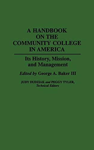 A Handbook on the Community College in America: Its History, Mission, and Management