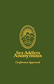 Sex Addicts Anonymous: 3rd Edition Conference Approved by [Sex Addicts Anonymous]