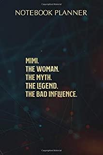 Notebook Planner First Name Mimi The Woman Myth Legend And Bad Influence: Agenda, Over 100 Pages, Life, 6x9 inch, Homework...