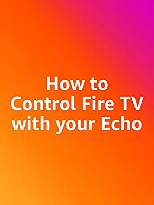 How to Control Fire TV with your Echo