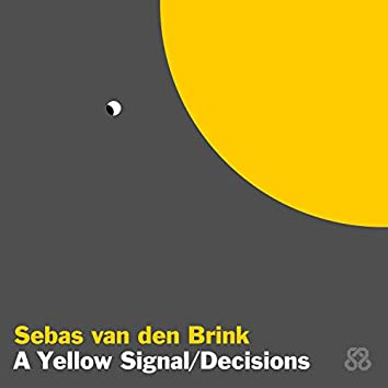A Yellow Signal / Decisions