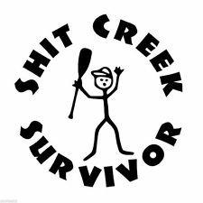 Chase Grace Studio Shit Creek Survivor River Camping Paddle Vinyl Decal Sticker BLACK Cars Trucks...