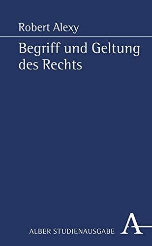 Alber-Reihe Rechts- und Sozialwissenschaft: Begriff und Geltung des Rechts