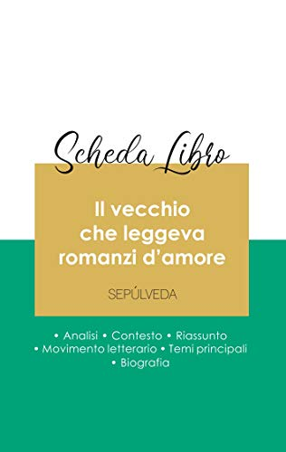 Scheda libro Il vecchio che leggeva romanzi d'amore di Luis Sepúlveda (analisi letteraria di riferimento e riassunto completo)