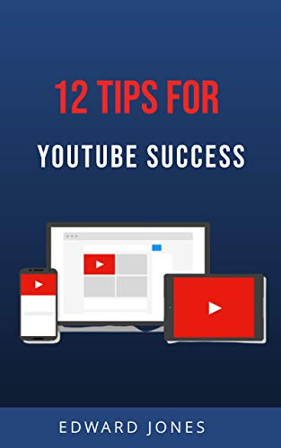 12 Tips for YouTube Success: Youtube marketing to grow your subscribers & video views with YouTube SEO. (English Edition)