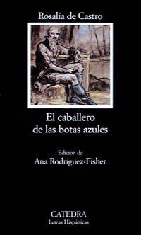 El Caballero De Las Botas Azules / The Gentleman of the Blue Boots (Letras Hispanicas / Hispanic Writings) (Spanish Edit