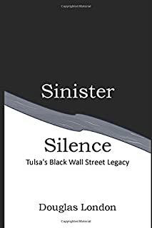 Sinister Silence: Tulsa's Black Wall Street Legacy