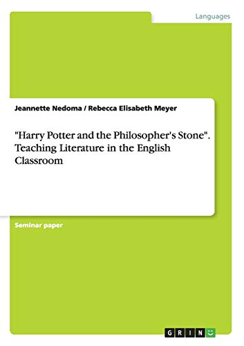"""""""Harry Potter and the Philosopher's Stone"""". Teaching Literature in the English Classroom"""