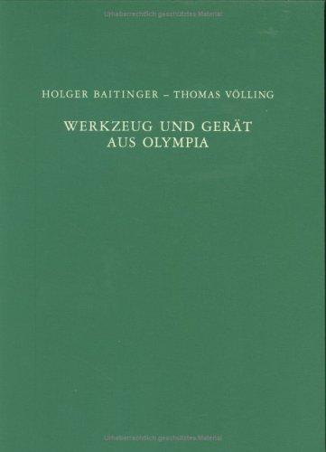 Werkzeug und Gerät aus Olympia: Mit einem Beitrag von Hermann Born (Olympische Forschungen, Band 32)