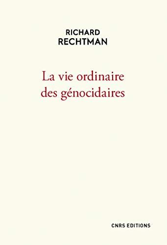 La vie ordinaire des génocidaires (French Edition)