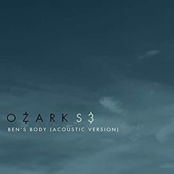 "Ben's Body (From ""Ozark"" Season 3 Original Soundtrack / Acoustic Version)"