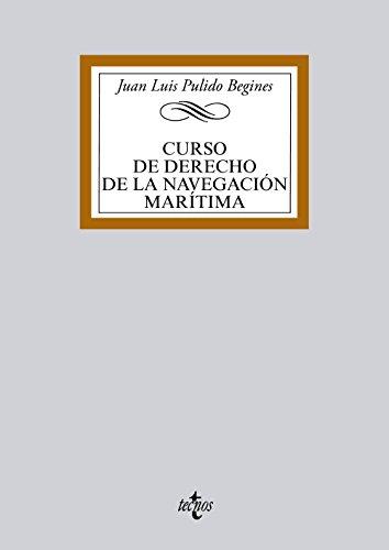 Curso de Derecho de la navegación marítima (Derecho - Biblioteca Universitaria de Editorial Tecnos)