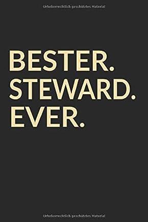 Bester Steward Ever: Liniertes • Notebook • Notizbuch •  Taschenbuch • Journal • Tagebuch - Ein lustiges Geschenk für die Besten Männer Der Welt