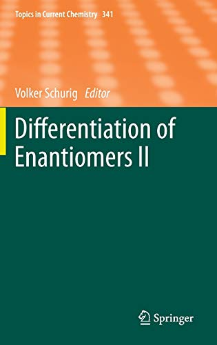 Differentiation of Enantiomers II (Topics in Current Chemistry (341), Band 341)