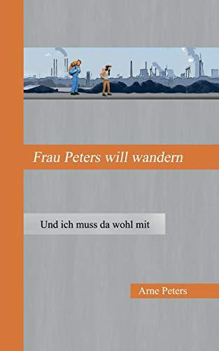 Frau Peters will wandern: Und ich muss da wohl mit