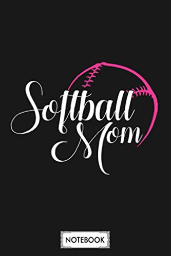 Softball Mom Mother Son Daughter Player Gift Notebook: Journal, 6x9 120...