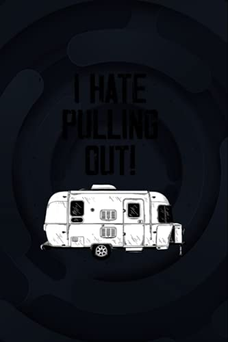 Vintage I Hate Pulling Out Mountains Camping Travel Trailer 6x9 inches / Notebook College Ruled