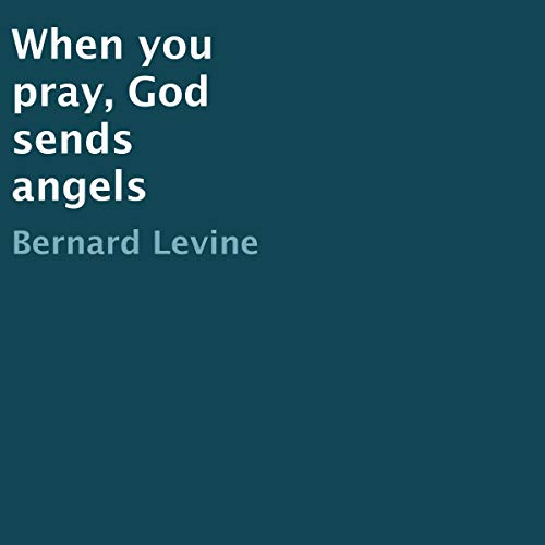 When You Pray, God Sends Angels audiobook cover art