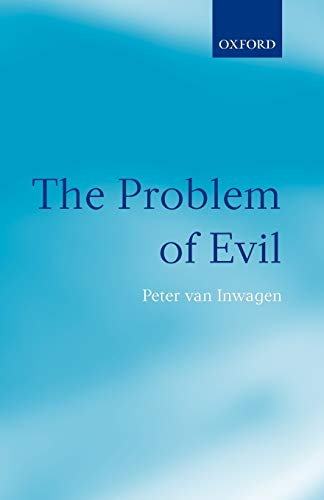 The Problem of Evil: The Gifford Lectures Delivered in the University of St Andrews in 2003