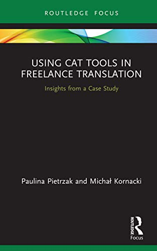 Using CAT Tools in Freelance Translation: Insights from a Case Study