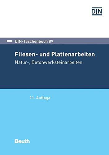 Fliesen- und Plattenarbeiten, Natur-, Betonwerksteinarbeiten (DIN-Taschenbuch)