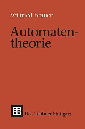 Automatentheorie: Eine Einführung in die Theorie endlicher Automaten (Leitfäden und Monographien der Informatik)