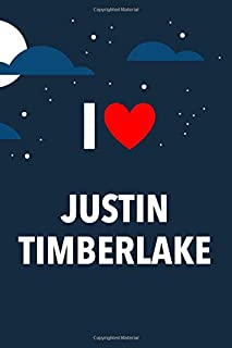 I Love Justin Timberlake: Lined Notebook with Monthly Planner for Fans