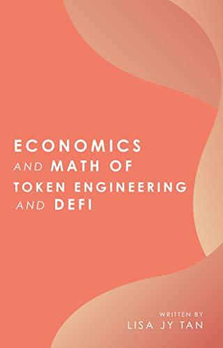 Economics and Math of Token Engineering and DeFi : Fundamentals of Token Economics (English Edition)