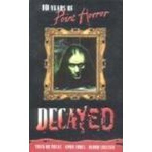 Decayed; 10 Years of Point Horror (Point Horror Collections) 0439994764 Book Cover
