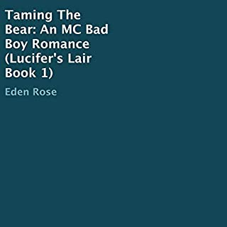 Taming the Bear: An MC Bad Boy Romance      Lucifer's Lair, Book 1              By:                                                                                                                                 Eden Rose                               Narrated by:                                                                                                                                 Rodney Falcon                      Length: 7 hrs and 1 min     3 ratings     Overall 4.7