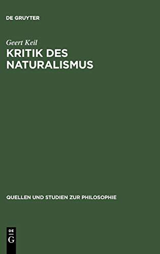 Kritik des Naturalismus (Quellen und Studien zur Philosophie, Band 34)