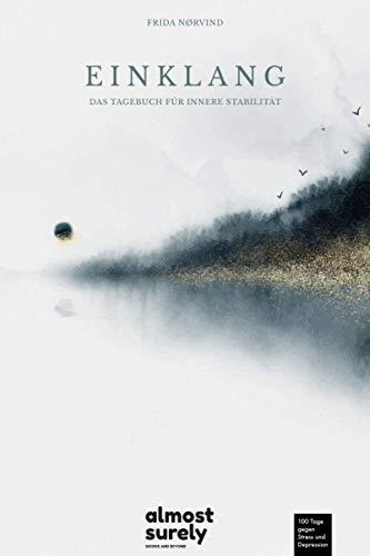 Einklang - Das Tagebuch für innere Stabilität: 100 Tage gegen Stress und Depression. Zum Ausfüllen und Ankreuzen
