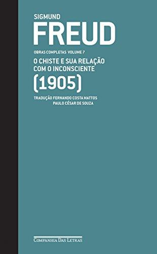 Freud (1905) - Obras Completas volume 7: O chiste e sua relação com o inconsciente