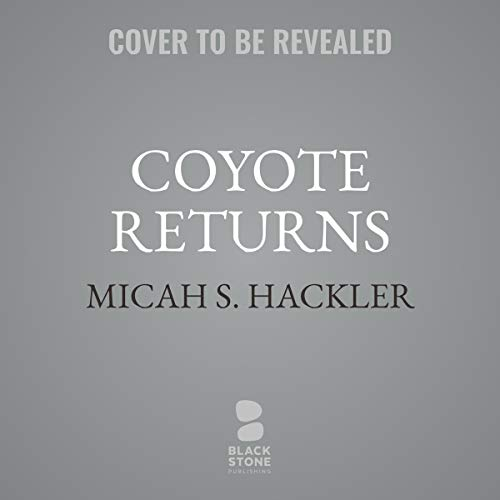Coyote Returns     A Sheriff Lansing Mystery, Book 2              By:                                                                                                                                 Micah S. Hackler                               Narrated by:                                                                                                                                 Eric G. Dove                      Length: 9 hrs     Not rated yet     Overall 0.0