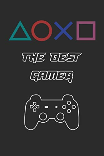 THE BEST GAMER NOTEBOOK: Journal, Notebook or Diary, 6x9, 110 Pages