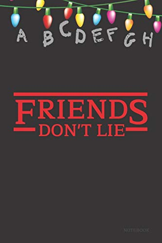 """Friends Don't Lie Notebook: Stranger Things Quotes Eleven - Alphabet Light Up Sign Cover Book 6x9"""" 120 Pages Blank Lined Diary , Christmas Gifts"""