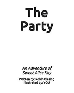 The Party: A Sweet Alice Kay Adventure