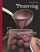 Preserving (Good Cook Series) 0809429063 Book Cover