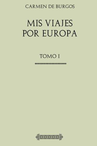 Mis viajes por Europa: Tomo I
