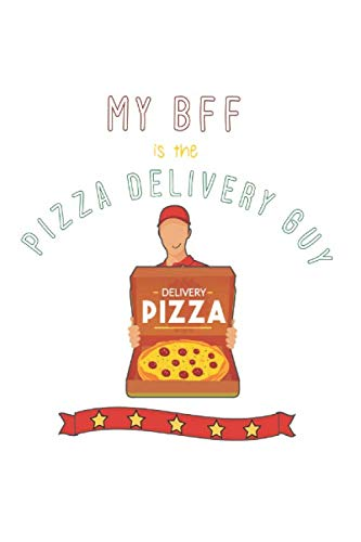 My BFF Pizza Delivery Man: Notebook / 6x9 Zoll / 120 squared Pages
