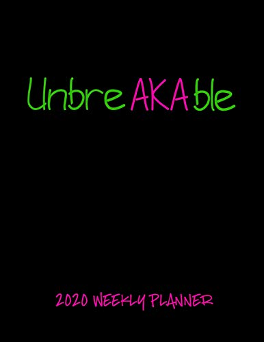 2020 Weekly Planner: UnbreAKAble: A 52-Week Calendar for Alpha Kappa Alpha Sorors