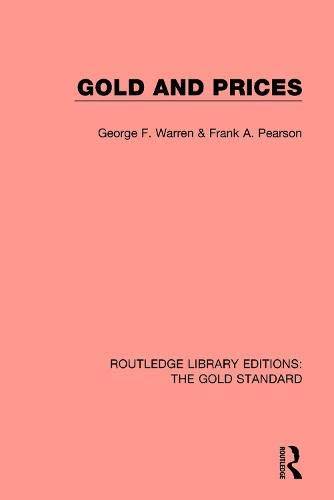 Gold and Prices (Routledge Library Editions: The Gold Standard)